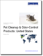 Pet Clean-Up & Odor-Control Products: United States - The Freedonia Group - Industry Market Research