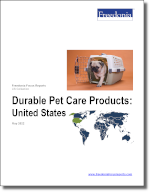Durable Petcare Products: United States - The Freedonia Group - Industry Market Research