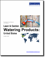 Lawn & Garden Watering Products: United States - The Freedonia Group - Industry Market Research