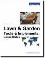 Lawn & Garden Tools & Implements: United States - The Freedonia Group - Industry Market Research