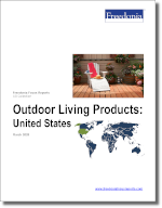 Outdoor Living Products: United States - The Freedonia Group - Industry Market Research