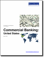 Commercial Banking: United States - The Freedonia Group - Industry Market Research