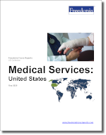 Medical Services: United States - The Freedonia Group - Industry Market Research