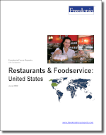 Restaurants & Foodservice: United States - The Freedonia Group - Industry Market Research
