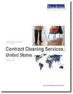 Contract Cleaning Services: United States - The Freedonia Group - Industry Market Research