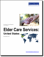 Elder Care Services: United States - The Freedonia Group - Industry Market Research