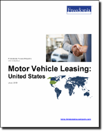 Motor Vehicle Leasing: United States - The Freedonia Group - Industry Market Research