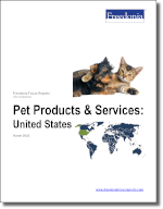 Pet Products & Services: United States - The Freedonia Group - Industry Market Research