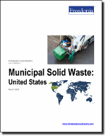 Municipal Solid Waste: United States - The Freedonia Group - Industry Market Research