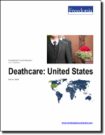 Deathcare: United States - The Freedonia Group - Industry Market Research