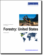 Forestry: United States - The Freedonia Group - Industry Market Research