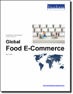 Global Food E-Commerce - The Freedonia Group - Industry Market Research