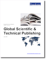 Global Scientific & Technical Publishing - The Freedonia Group - Industry Market Research