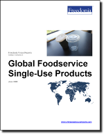 Global Foodservice Single-Use Products - The Freedonia Group - Industry Market Research