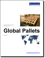 Global Pallets - The Freedonia Group - Industry Market Research