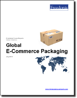 Global E-Commerce Packaging - The Freedonia Group - Industry Market Research