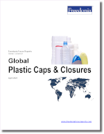 Global Plastic Caps & Closures - The Freedonia Group - Industry Market Research