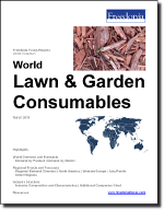 World Lawn & Garden Consumables - The Freedonia Group - Industry Market Research