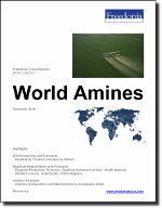 World Amines - The Freedonia Group - Industry Market Research