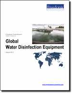 Global Water Disinfection Equipment - The Freedonia Group - Industry Market Research
