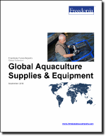 Global Aquaculture Supplies & Equipment - The Freedonia Group - Industry Market Research