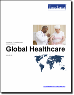 Global Healthcare - The Freedonia Group - Industry Market Research