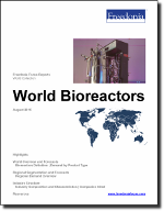 World Bioreactors - The Freedonia Group - Industry Market Research