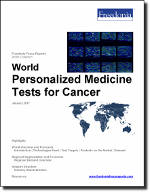 World Personalized Medicine Tests for Cancer - The Freedonia Group - Industry Market Research