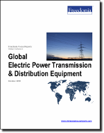 World Electricity Transmission & Distribution Equipment - The Freedonia Group - Industry Market Research