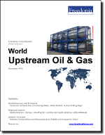 World Upstream Oil & Gas - The Freedonia Group - Industry Market Research