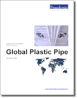 World Plastic Pipe - The Freedonia Group - Industry Market Research