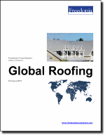 Global Roofing - The Freedonia Group - Industry Market Research