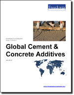 World Cement & Concrete Additives - The Freedonia Group - Industry Market Research