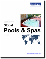 Global Pools & Spas - The Freedonia Group - Industry Market Research