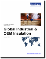 Global Industrial & OEM Insulation - The Freedonia Group - Industry Market Research