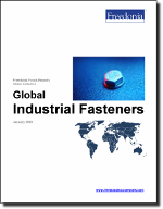 World Industrial Fasteners - The Freedonia Group - Industry Market Research