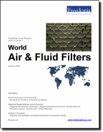 World Air & Fluid Filters - The Freedonia Group - Industry Market Research