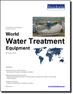 World Water Treatment Equipment - The Freedonia Group - Industry Market Research