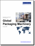 World Packaging Machinery - The Freedonia Group - Industry Market Research