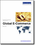 Global E-Commerce - The Freedonia Group - Industry Market Research