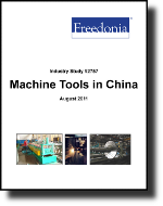 Machine Tools in China  - The Freedonia Group - Industry Market Research