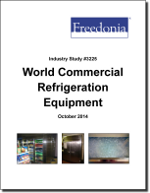 World Commercial Refrigeration Equipment - The Freedonia Group - Industry Market Research