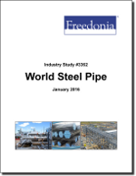 World Steel Pipe - The Freedonia Group - Industry Market Research