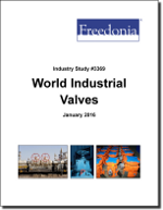 World Industrial Valves - The Freedonia Group - Industry Market Research