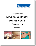 Medical & Dental Adhesives & Sealants - The Freedonia Group - Industry Market Research
