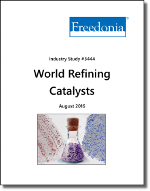 World Refining Catalysts - The Freedonia Group - Industry Market Research