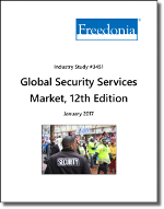Global Security Services Market by Type, Market and Region, 12th Edition - The Freedonia Group - Industry Market Research