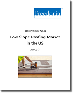 Low-Slope Roofing in the US by Product, Market and Subregion - The Freedonia Group - Industry Market Research