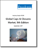Global Caps & Closures by Region, Product and Market, 9th Edition  - The Freedonia Group - Industry Market Research