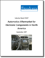 Automotive Aftermarket for Electronic Components in North America by Product and Performer - The Freedonia Group - Industry Market Research